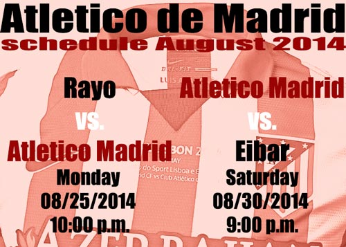 Atletico de Madrid schedule August 2014